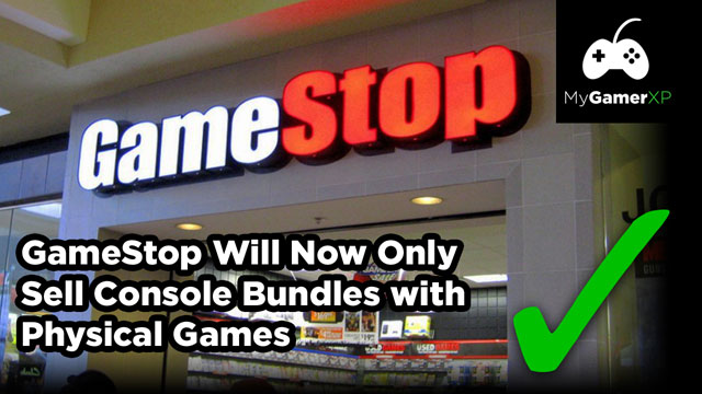 GameStop Will Now Only Sell Console Bundles with Physical Games