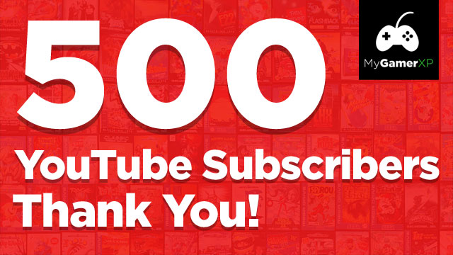 MyGamerXP 500 YouTube Subscribers Special Thank You